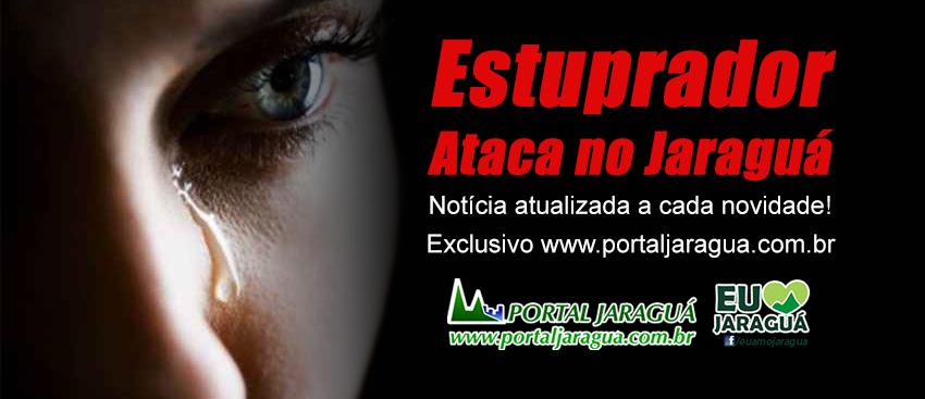 Estuprador Ataca no Jaraguá - Atualizado